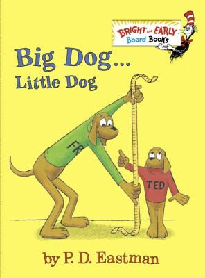 Big Dog . . . Little Dog By Eastman, P. D.